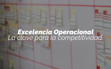 Excelencia Operacional: La clave para la competitividad.