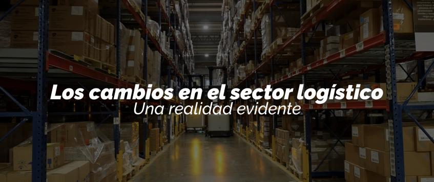 Los cambios en el sector logístico: una realidad evidente