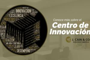 Conoce el Centro de Innovación de J. Cain
