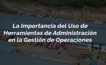 Herramientas de Administración en la Gestión de Operaciones