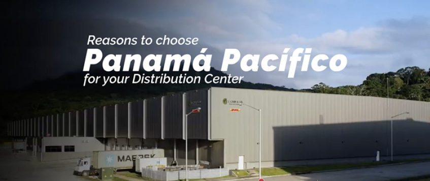 Reasons to choose Panama Pacifico for your Distribution Center
